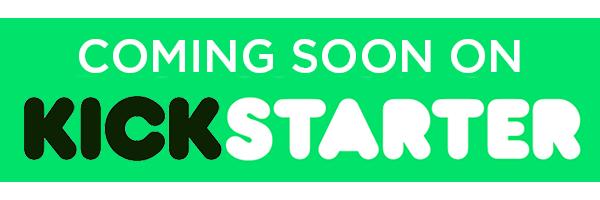 kickstarter coming soon sign